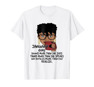 January Girl Knows More Than She Says Shirt Black Queens