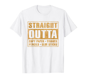 Straight Outta Copy Paper Tissues Pencils Glue Stick T-Shirt