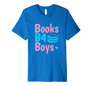 Books B4 Before Boys | Back To School Shirt