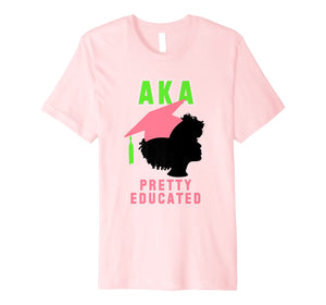 AKA Womens Alpha Gift Shirt for Pretty Educated Graduate