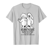 Load image into Gallery viewer, BORN TO DIE T-shirt
