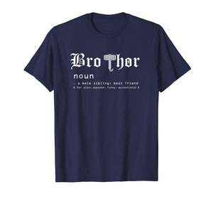 Bro-Thor a male sibling -Funny Big Brother Gift Shirt