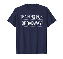 Load image into Gallery viewer, Training For Broadway Shirt Cute Vocalist Choir Musical Gift