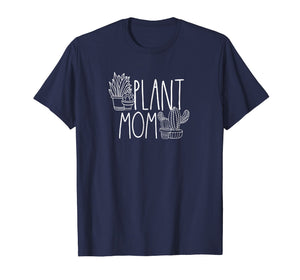 Cute Plant Mom T Shirt - Plant Lover Shirt