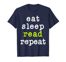 Load image into Gallery viewer, Eat Sleep Read Repeat Book Reading Gift T-Shirt