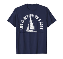 Load image into Gallery viewer, Boat T-Shirt Life Is Better On A Boat Tshirt Sailing Tee Gif
