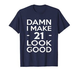 21 Years Old Look Good-21st Birthday Gift Ideas for her/him