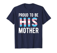 Load image into Gallery viewer, Trans Mom Shirt Transgender Mother Son Transman Support LGBT