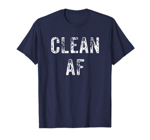 Clean AF T-Shirt - AA Gifts - NA Gifts, Anonymous Clothes