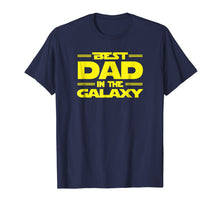 Load image into Gallery viewer, Best Dad in the Galaxy, Funny SciFi Father's Day T-Shirt