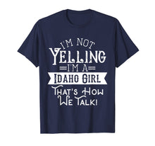 Load image into Gallery viewer, I'm not yelling I'm a Idaho girl Vintage tshirt