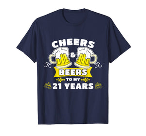 Cheers And Beers To My 21 Years T-Shirt 21st Birthday Gift