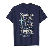 Load image into Gallery viewer, Easter Basket Stuffers Spoiler Alert Tomb Was Empty TShirt