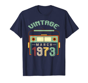 Vintage March 1973 T shirt 46th Birthday Gifts Decorations