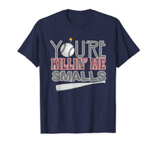 Load image into Gallery viewer, You're Killin' Me Smalls Baseball Tee Shirt