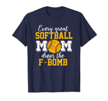 Load image into Gallery viewer, Great Softball Mom Drops F-Bomb Shirt - Mother's day tshirt
