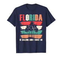 Load image into Gallery viewer, Florida is calling  I must go T-shirt