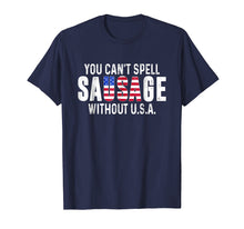 Load image into Gallery viewer, You Can't Spell Sausage Without USA Funny T-Shirt
