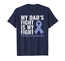 Load image into Gallery viewer, My Dad's Fight is My Fight Esophageal Cancer Shirt