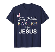 Load image into Gallery viewer, Silly Rabbit Easter is for Jesus Women Toddler Boy Girl