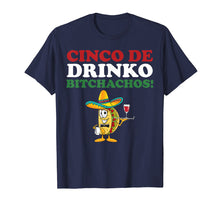 Load image into Gallery viewer, Cinco De Drinko Bitchachos Wine Cinco De Mayo Tshirt Gifts
