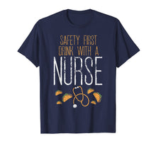 Load image into Gallery viewer, Safety First Drink With A Nurse Cinco De Mayo Medical Gift T-Shirt
