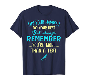 Try Your Hardest Do Your Best but Always Remember T Shirt