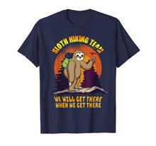 Load image into Gallery viewer, Sloth Hiking Team Shirt We Will Get There When We Get There
