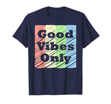 Load image into Gallery viewer, GOOD VIBES ONLY Positive Vibe Message Girls Women Mom Gift T-Shirt