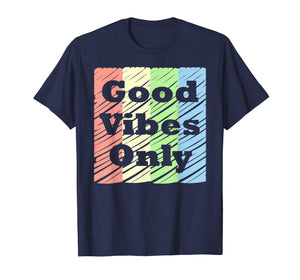 GOOD VIBES ONLY Positive Vibe Message Girls Women Mom Gift T-Shirt