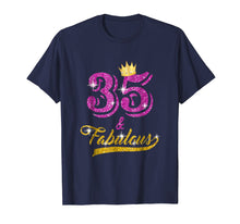 Load image into Gallery viewer, 35 and Fabulous T-Shirt 35 yrs old B-day 35th Birthday Gift