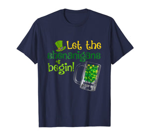 Let The Shenanigans Begin-St Patrick's Day Shirt
