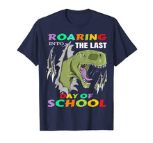 Load image into Gallery viewer, Dinosaur T-Rex Roaring Into The Last Day Of School T-Shirt