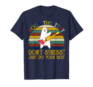 Rock The Test Don't Stress Just Do Your Best Funny T-Shirt