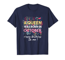 Load image into Gallery viewer, A Queen Was Born In October Floral T-Shirt Oct Birthday Girl