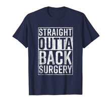 Load image into Gallery viewer, Straight Outta Back Surgery T-Shirt Funny Get Well Gag Gift