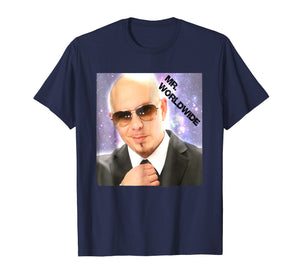 Mr-Worldwide T Shirt Funny