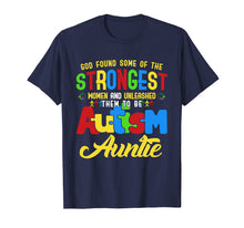 Load image into Gallery viewer, Autism Auntie Awareness T Shirt - The Strongest Autism Aunt
