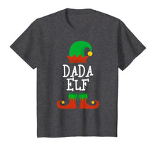 Load image into Gallery viewer, Dada Elf Christmas Funny Xmas Gift T-Shirt