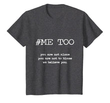 Load image into Gallery viewer, Me Too Shirt - #MeToo - Shirts For Women and Men