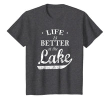 Load image into Gallery viewer, Life Is Better At The Lake T shirt