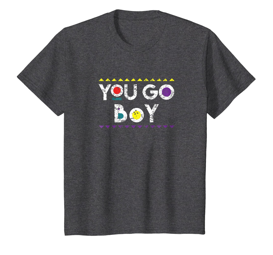 You Go Boy T-Shirt 90s TV Show Men Women