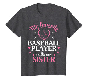 My Favorite Baseball Player Call Me Sister Baseball Sis Tee