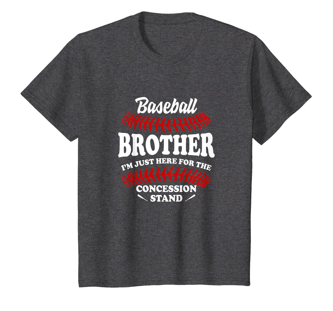 Baseball Brother I'm Just Here For The Concession Stand