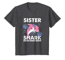 Load image into Gallery viewer, Sister Shark Doo Doo Doo Shirt Birthday Gift for Sisters