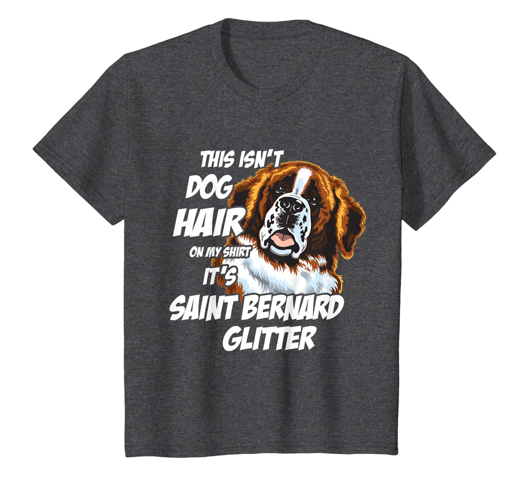 This Isn't Dog Hair On My Shirt It's Saint Bernard Glitter