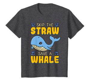 Skip The Straw Save A Whale T Shirt Marine Conservation Gift