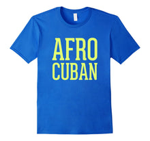 Load image into Gallery viewer, Love Afro Cuban Dizzy Havana African Cuban T-shirt
