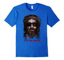 Load image into Gallery viewer, Skynet Jesus In Sunglasses I'll Be Back Tee Shirt