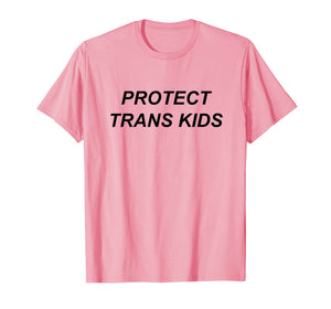 Protect Trans Kids LGBT Transgender Rights Pride T-Shirt
